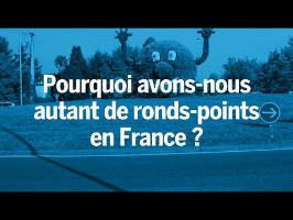 Pourquoi y'a-t-il autant de ronds-points en France ?