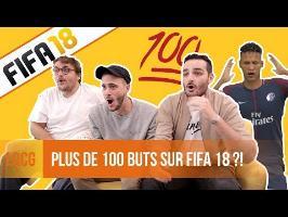LQCG - Que se passe-t-il quand on marque 100 buts sur FIFA 18 ?