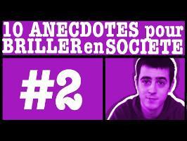 10 Anecdotes pour briller en société #Episode 2