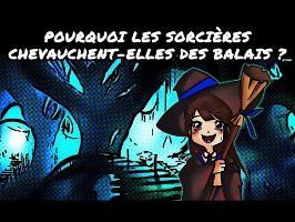 Pourquoi les sorcières chevauchent-elles des balais ?