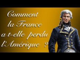 Comment la France a t-elle perdu l'Amérique du Nord ? [Questions d'Histoire #04]