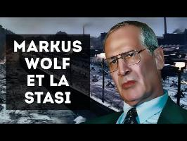 MARKUS WOLF & LA STASI (ESPIONNAGE)
