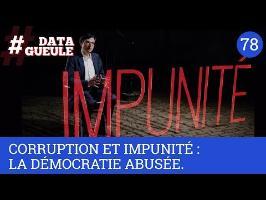 Corruption et impunité : la démocratie abusée - #DATAGUEULE 78
