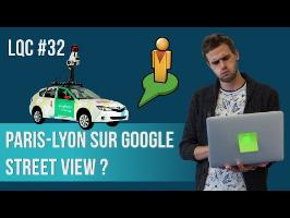 Peut-on aller de Paris à Lyon sur Google Street View ? LQC#32