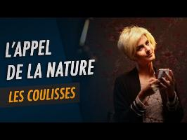 L'Appel de la Nature - Les Coulisses