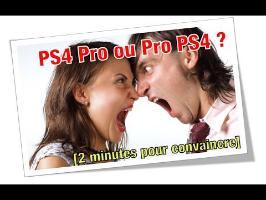Pro PS4 ou PS4 Pro ? [2 minutes pour convaincre]