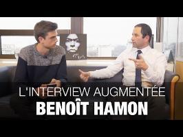 L'INTERVIEW AUGMENTÉE DE BENOÎT HAMON - PRÉSIDENTIELLE 2017