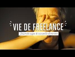 Vie de Freelance - Journée type & conseils diverses !