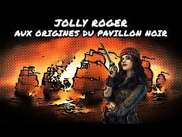 Jolly Roger – Aux origines du pavillon noir