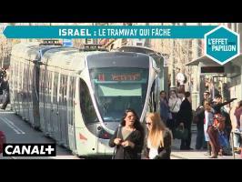 Israël : le tramway qui fâche - L'Effet Papillon