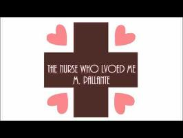 The Nurse Who Loved Me