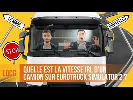 LQCG - Quelle est la vitesse réelle d'un camion dans EuroTruck Simulator ?