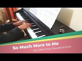 So Much More to Me | MLP Piano Cover [Sheet music & MIDI]