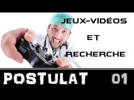Les Jeux Vidéos et la Recherche Scientifique - Postulat 01