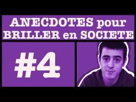 Les anecdotes pour briller en société - #Episode4