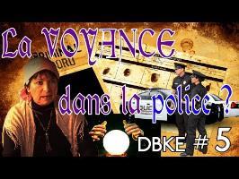 Voyance dans la police : constat d'échec ? - DBKE #5