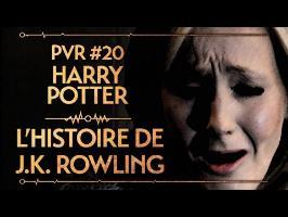 PVR #20 : HARRY POTTER - L'HISTOIRE DE J.K. ROWLING
