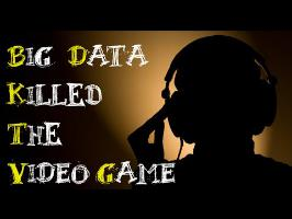 Big Data killed the video game [2min pour convaincre]