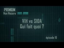 PNN 16 - VIH vs SIDA, qui fait quoi ?