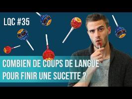 Combien de coups de langue pour finir une sucette ? LQC #35