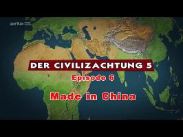 (LP narratif CIV5) Le dessous des cartes Episode 6 - Made in China