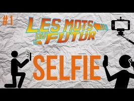 SELFIE - Les mots du futur #1