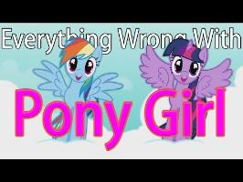 (Parody)Everything Wrong With Pony Girl