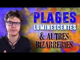 Plages Luminescentes & Autres Bizarreries