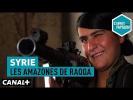 Syrie : Les Amazones de Raqqa - L'Effet Papillon du 22/10 - CANAL+