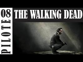 The Walking Dead - PILOTE #08