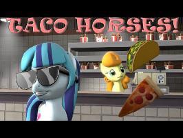 [SFM Ponies]: Taco Horses!