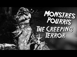 THE CREEPING TERROR - Monstres Pourris 10/11