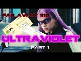 FAR AWAY #10 : ULTRAVIOLET [PART 1]