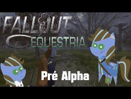 Fallout Equestria (Pré Alpha) - Gameplay de Qualité