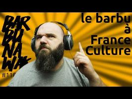 la barbitude sur France Culture - barbuNawak