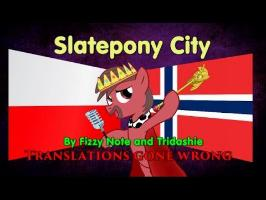 Nevel Sings: Slatepony City - Translations Gone Wrong Special