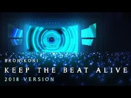 BroniKoni – Keep the Beat Alive (2018 Version)