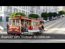 Avancer sans embarquer de moteur : l'histoire du cable car- Spécial LEGO - Scilabus 36
