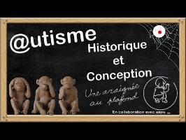 Série - Autisme [1] Historique et conception
