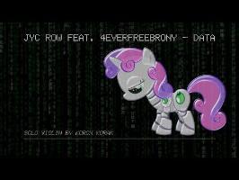 Jyc Row feat. 4EverfreeBrony - DATA