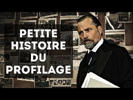 PETITE HISTOIRE DU PROFILAGE CRIMINEL