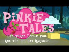 Pinkie Tales: The Three Little Pigs and the Big Bad Rariwolf