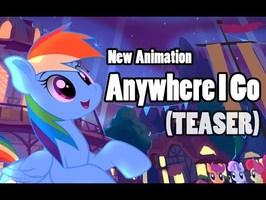 [Animation PMV] Anywhere I Go Teaser