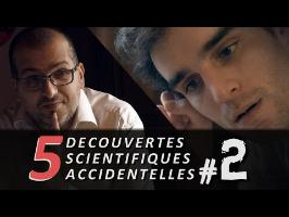 5 Découvertes scientifiques accidentelles #2 (Avec E-penser)