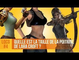 Quelle est la taille de la poitrine de Lara Croft ? LQCG #4