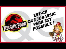 EST CE QUE JURASSIC PARK EST POSSIBLE ?