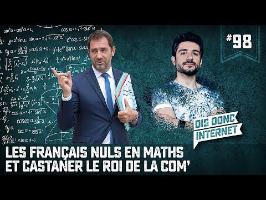 Les Français nuls en maths et Castaner le roi de la com' !! - VERINO #98 // Dis donc internet...