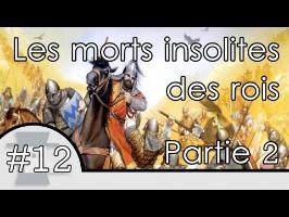 Les morts insolites des rois - partie 2 - Nota Bene #12