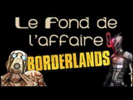 Le Fond De L'Affaire - Borderlands - La série Borderlands