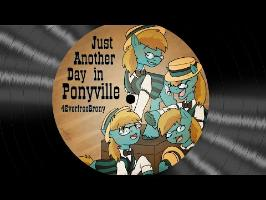 4everfreebrony - Just Another Day In Ponyville (Original A Capella)